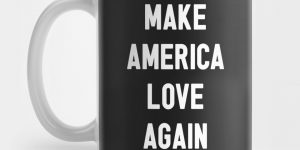 MakeAmericaLoveAgain